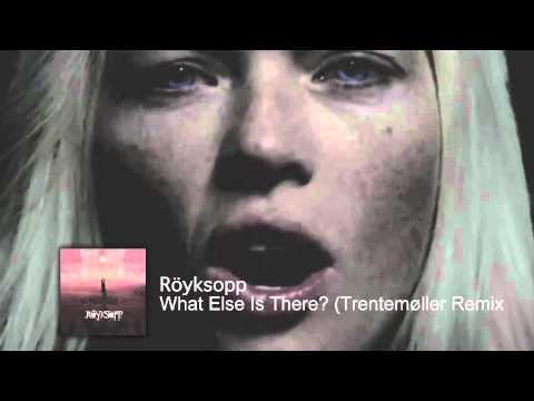 Röyksopp - What Else Is There? (Trentemøller Remix)