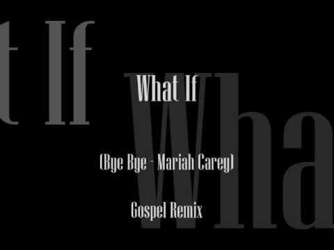 Mariah Carey - Bye Bye (GospelRemix)