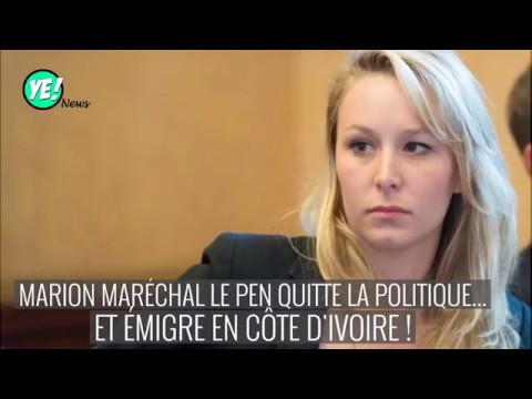 Marion Maréchal Le Pen veut émigrer en Côte d'Ivoire !
