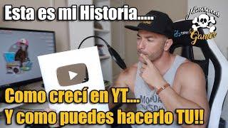 Mi Historia - Como crecí en Youtube y cómo puedes hacerlo TU!
