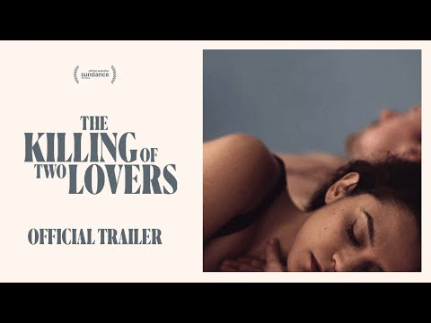 The Killing Of Two Lovers - Official Trailer