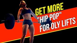 "Olympic Lifting Tips! Get More ""Hip Pop"" in OLY Lifts"