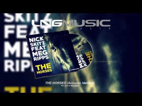 Nick Skitz ft. Meg Ripps - The Horses (Acoustic Version)