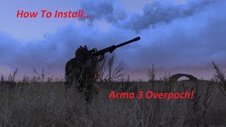 How To Install Arma 3 Overpoch!