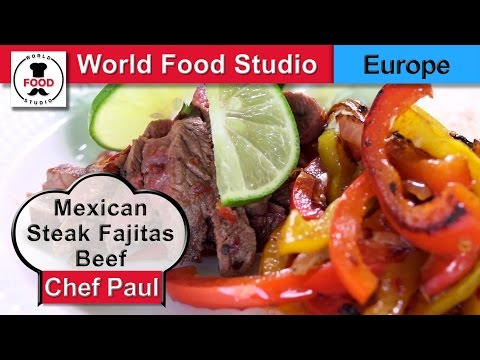 Mexican Steak Fajitas Beef Recipe - Chef Paul - World Food Studio