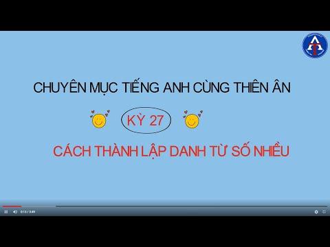 [TIẾNG ANH CÙNG THIÊN ÂN] - Kỳ 27: Cách Thành Lập Danh Từ Số Nhiều Trong Tiếng Anh