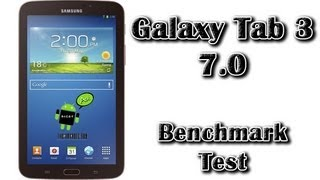 Samsung Galaxy Tab 3 7.0 Benchmark Test