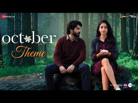 October Theme   October   Varun Dhawan & Banita Sandhu   Shantanu Moitra