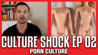 Culture Shock EP 2 - Porn Culture