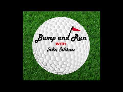 Bump and Run Golf Podcast Episode 28