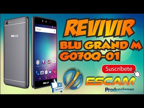 Revivir y/o Actualizar BLU GRAND M G070Q | 01  (Rom / Sp Flash Tool / Firmware / Software)