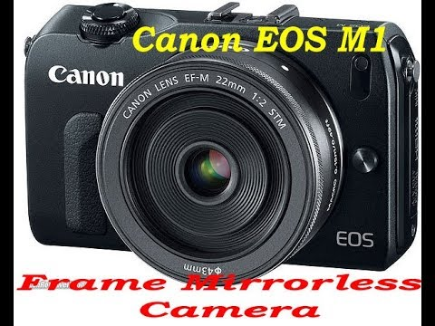 Rumors Canon EOS M1 will be First Canon Full Frame Mirrorless Camera ...