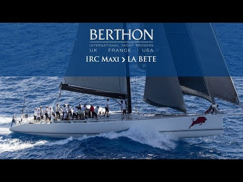 IRC Maxi (LA BETE) Sailing Footage - Yacht for Sale - Berthon International Yacht Brokers