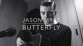 Jason Mraz - Butterfly - Acoustic Cover