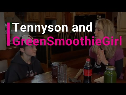 GreenSmooothieGirl and Tennyson