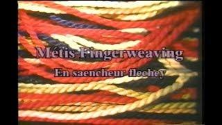 En saencheur flechey: Métis Fingerweaving