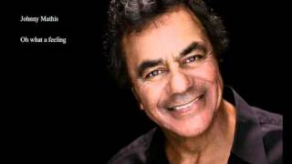 Johnny Mathis - Oh what a feeling