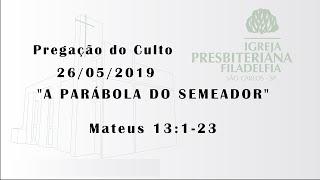 pregação (A parábola do semeador) 26/05/2019