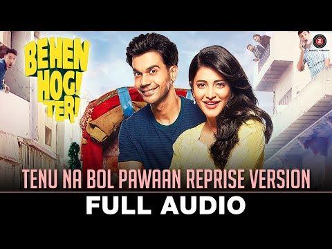Tenu Na Bol Pawaan Reprise | Behen Hogi Teri | Shruti Haasan & Raj Kummar Rao | Asees | Amjad Nadeem