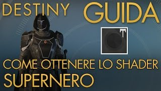Destiny | SHADER: Supernero | Guida