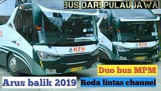 Duo Bus MPM, ,ARUS BALIK 2019 di solok,sumbar.