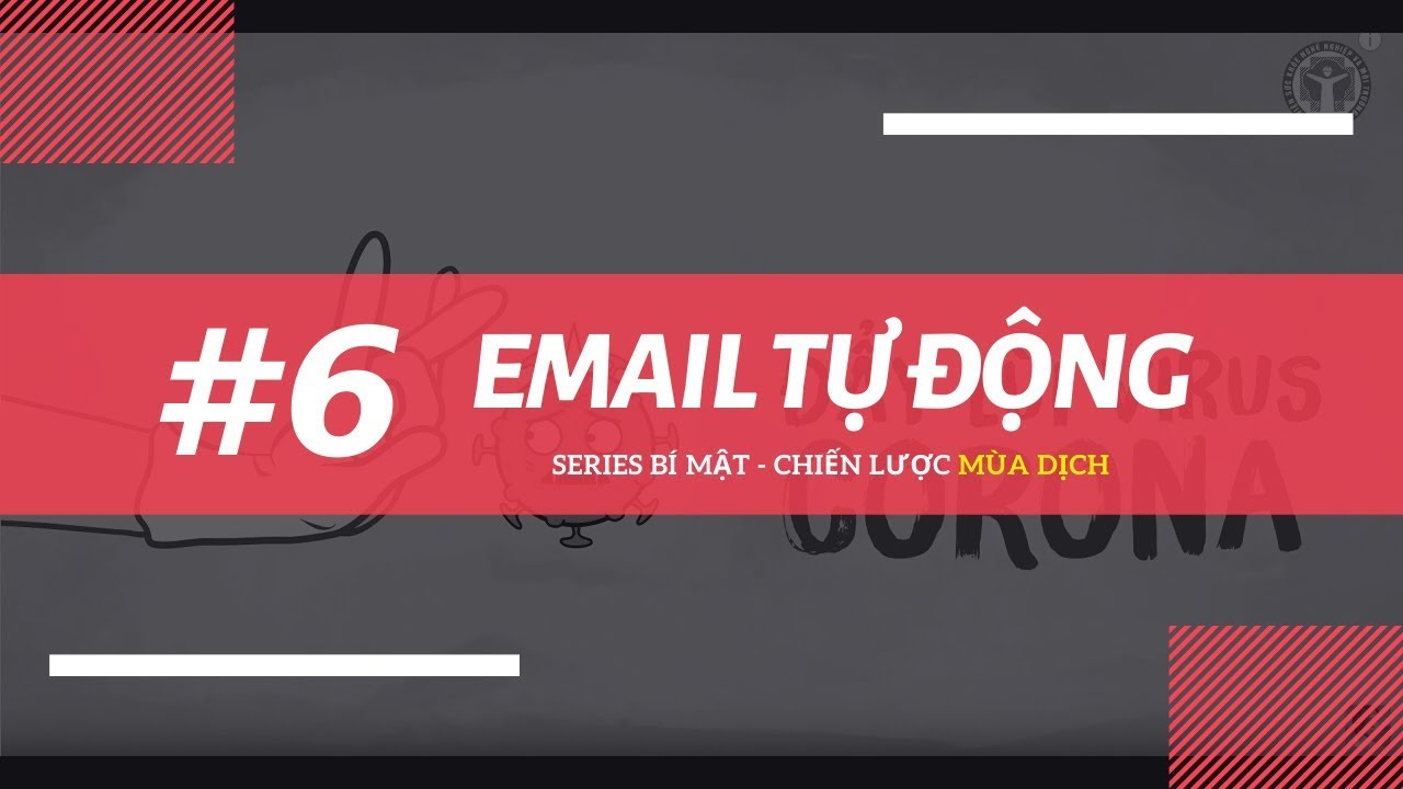 CHIẾN LƯỢC MÙA DỊCH || #6: Xây dựng chuỗi Email Marketing tự động || CEOS EDUCATION