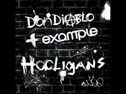 Hooligans - Example ft. Don Diablo ( VIP Mix)