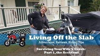 Surviving Your Wife's Crash: Part 1 the Accident
