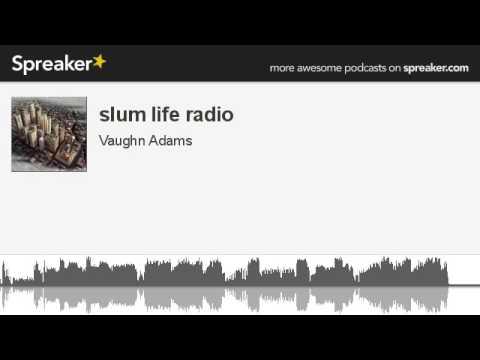 slum life radio (made with Spreaker)