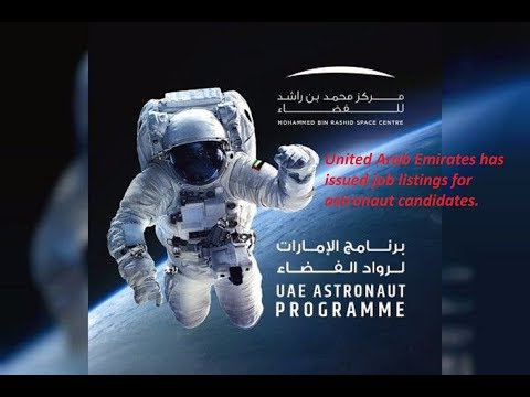 United Arab Emirates has issued job listings for astronaut candidates.