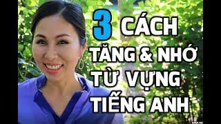 3 CÁCH HỌC GIA TĂNG VÀ NHỚ TỪ VỰNG TIẾNG ANH I LanBercu TV