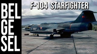 F 104 Starfighter Belgeseli