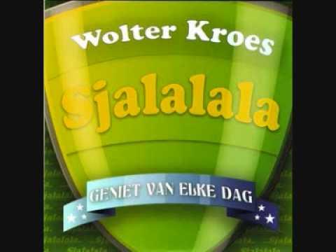 wolter kroes - sjalalala