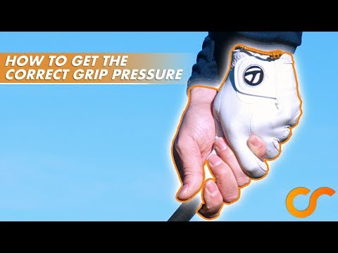 HOW TO GET THE CORRECT GRIP PRESSURE IN GOLF