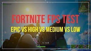 FORTNITE FPS TEST - GTX 1060 i7 6700 - EPIC VS HIGH VS MEDIUM VS LOW