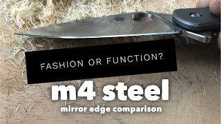 Fashion or Function? Mirror Polished Edge on M4 Steel Comparison