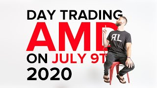 Day Trading AMD on July 9th, 2020
