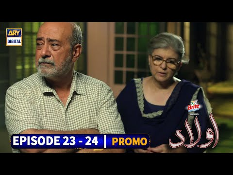 Aulaad Episode 23 & 24 - Presented By Brite - Promo - ARY Digital