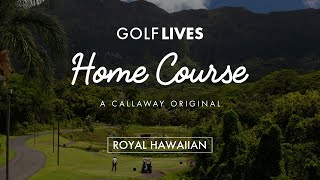 Home Course: Royal Hawaiian