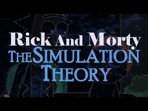 Rick and Morty: The Simulation Theory
