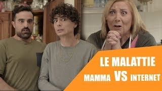 Le malattie - MAMMA VS INTERNET