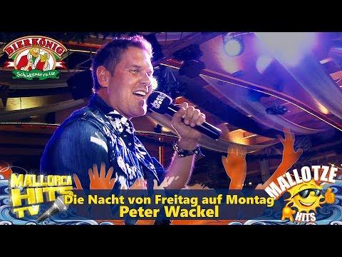 Peter Wackel, Die Nacht von Freitag auf Montag, Ballermann Hits