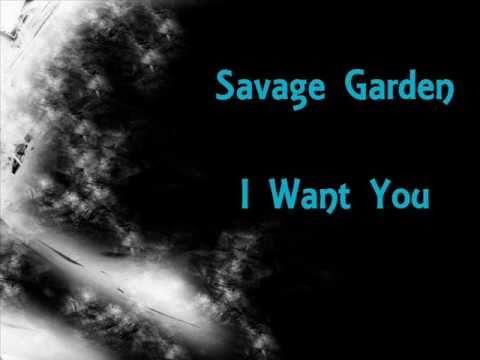 Savage Garden- I Want You Lyrics