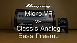 Ampeg Micro VR vs Classic Analog Bass Preamp