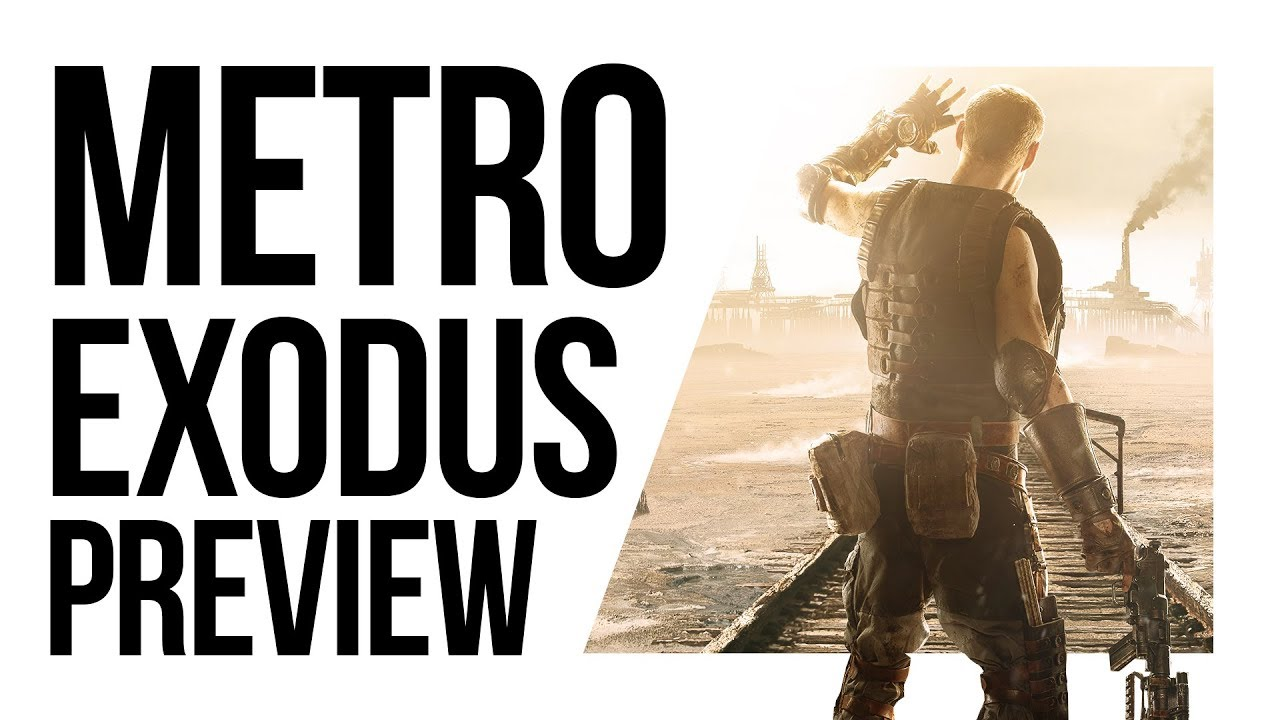 Metro Exodus: Gameplay Preview | Is it Open World Now? Is it Like Fallout?