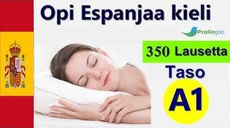 Opi Espanjaa kieli | 350 Lausekkeet espanjaksi  ja suomeksi