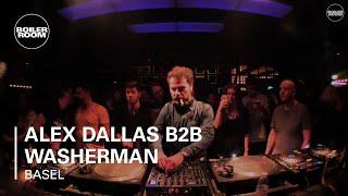 Alex Dallas B2b Washerman Boiler Room Basel DJ Set