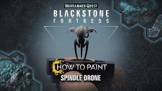 How to Paint: Spindle Drone