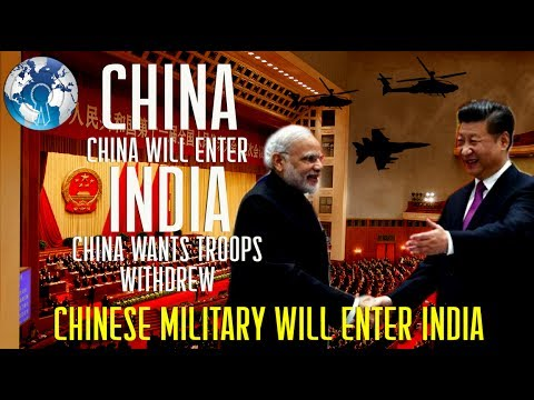 CHINESE Military will Enter INDIA if Indian Troops did not withdraw