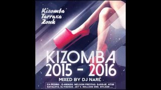 DJ NARÉ - KIZOMBA MIX COMPILATION | Best Hits 2016